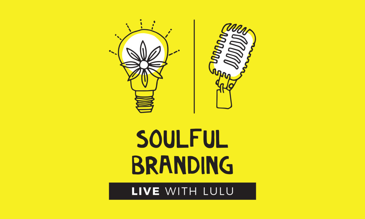 What do you want to be known for? Debut episode of Soulful Branding Live with Lulu