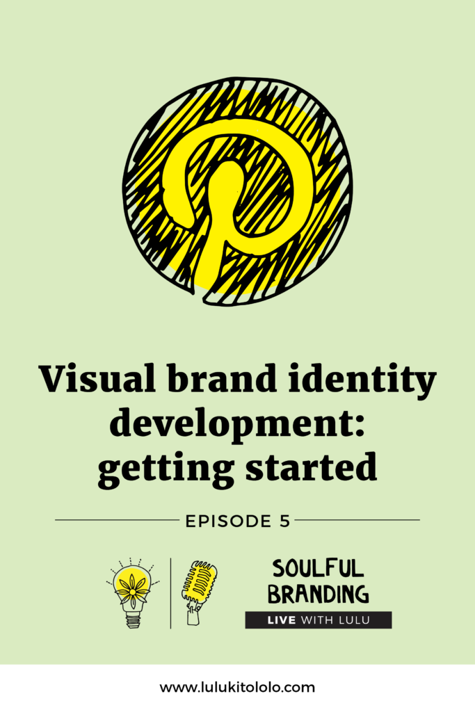 Soulful Branding Live Lulu Episode 5 Visual Brand Identity Getting Started and Using Pinterest