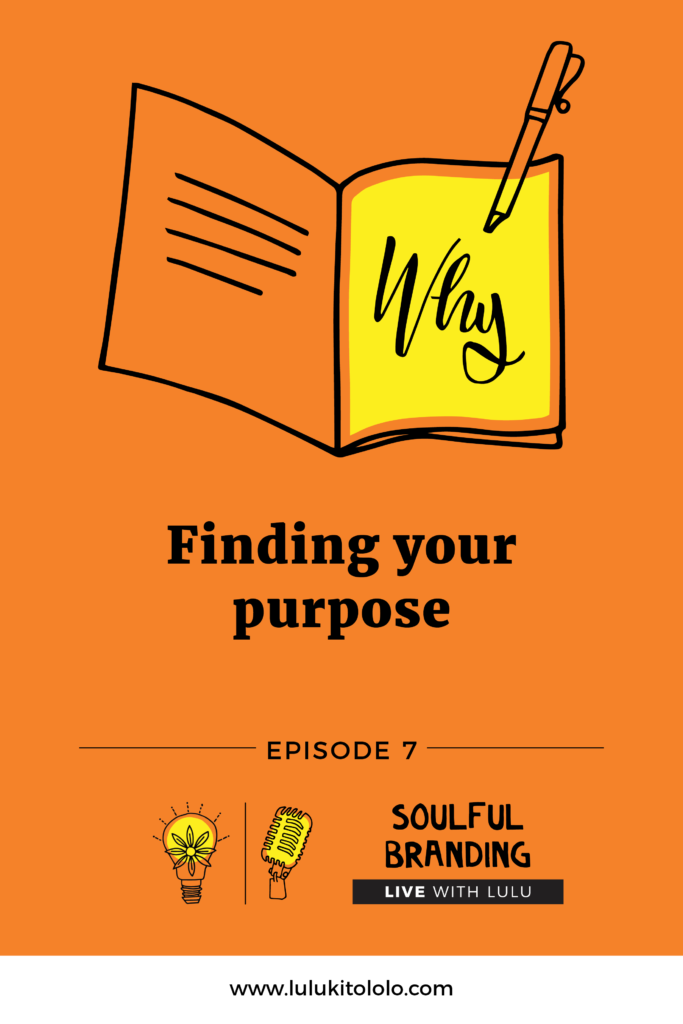 Soulful Branding Live Lulu Episode 7 Finding Purpose