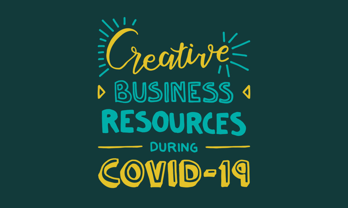 Creative business resources during COVID-19